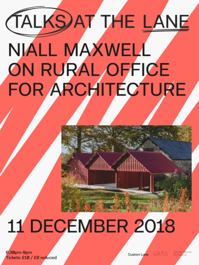 Talks at the Lane | NIALL MAXWELL on Rural Office for Architecture