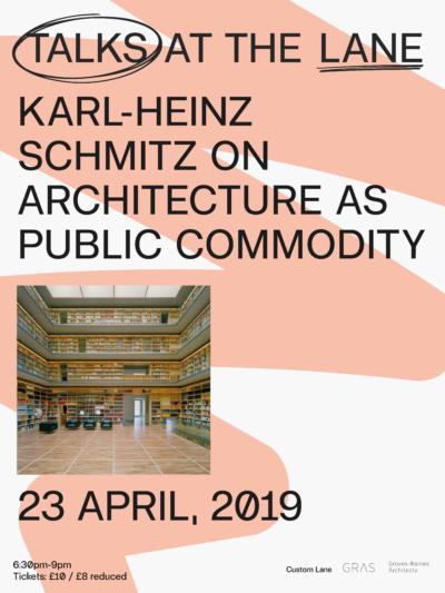 Talks at the Lane | Karl-Heinz Schmitz on Architecture as Public Commodity