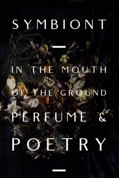 PYRUS | Symbiont | In the Mouth of the Ground: The Perfume of Poetics