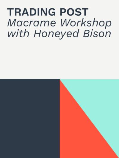 Trading Post   Macrame Workshop