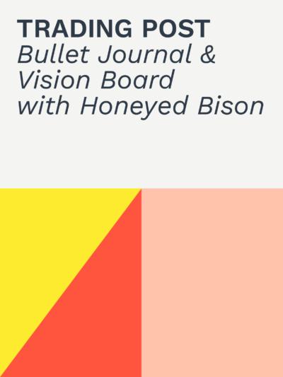 Trading Post   Bullet Journal & Vision Board Workshop