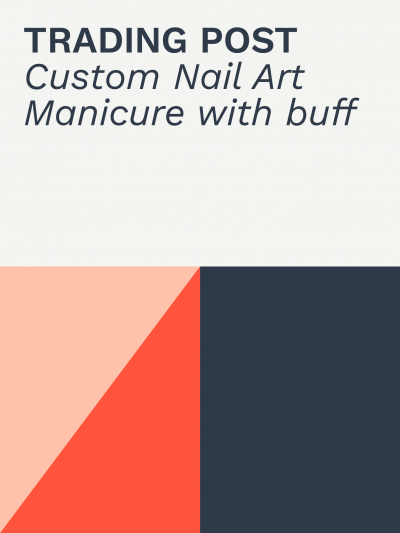 Trading Post | Custom Nail Art Manicure with buff