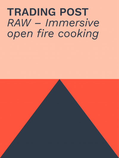 Trading Post | RAW – Immersive open fire cooking